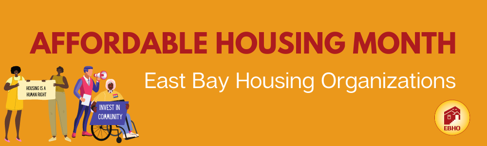 Orange background with red text reads Affordable Housing Month East Bay Housing Organizations. Four clip art images of people protesting is in the bottom right corner.
